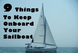 9 Things to Keep Onboard Your Sailboat